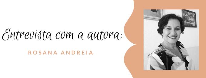 Entrevista com a autora: Rosana Andreia