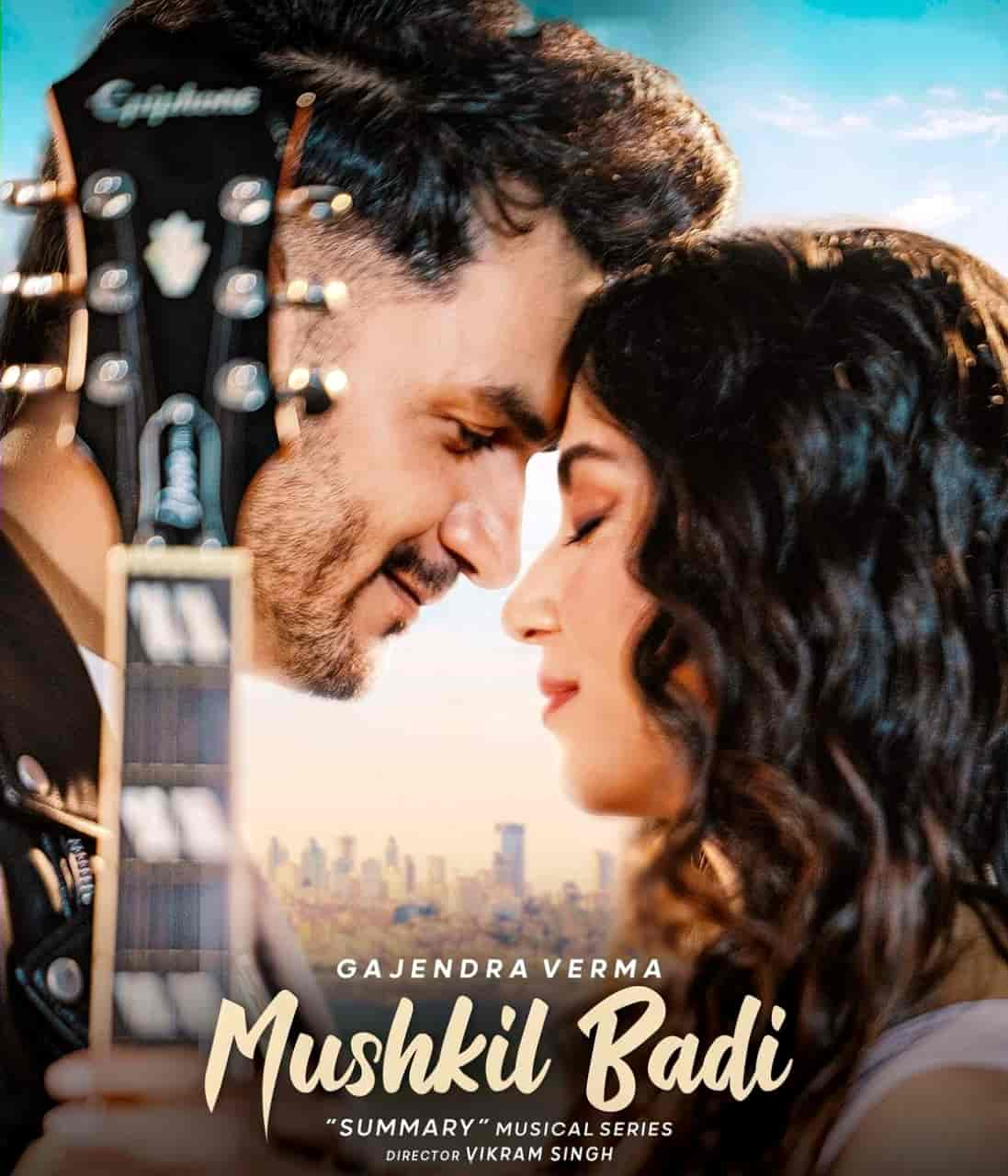 Mushkil Badi Lyrics Image Features Gajendra Verma