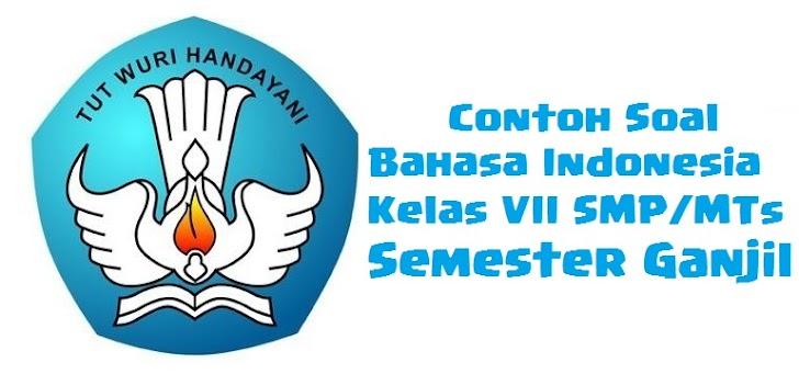 Contoh Soal Bahasa Indonesia Kelas VII SMP/MTs Semester Ganjil Terbaru dan Terlengkap