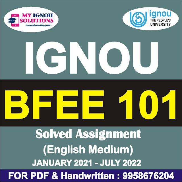 BFEE 101 Solved Assignment 2021-22