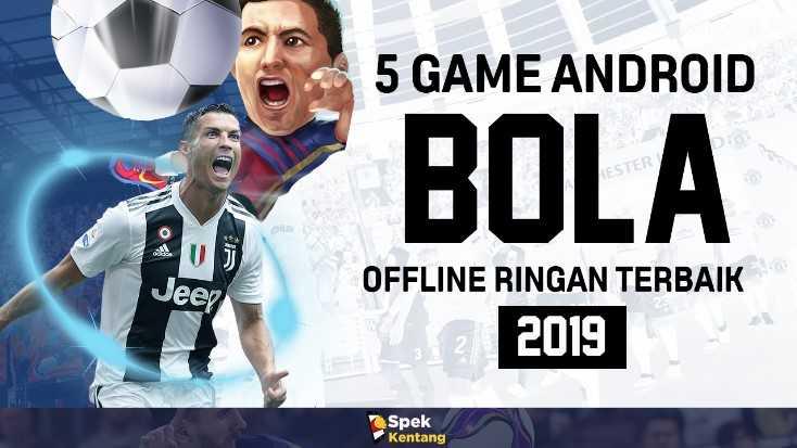5 Game Sepak Bola Offline Terbaik dan Ringan di Android 2019 Grafik HD