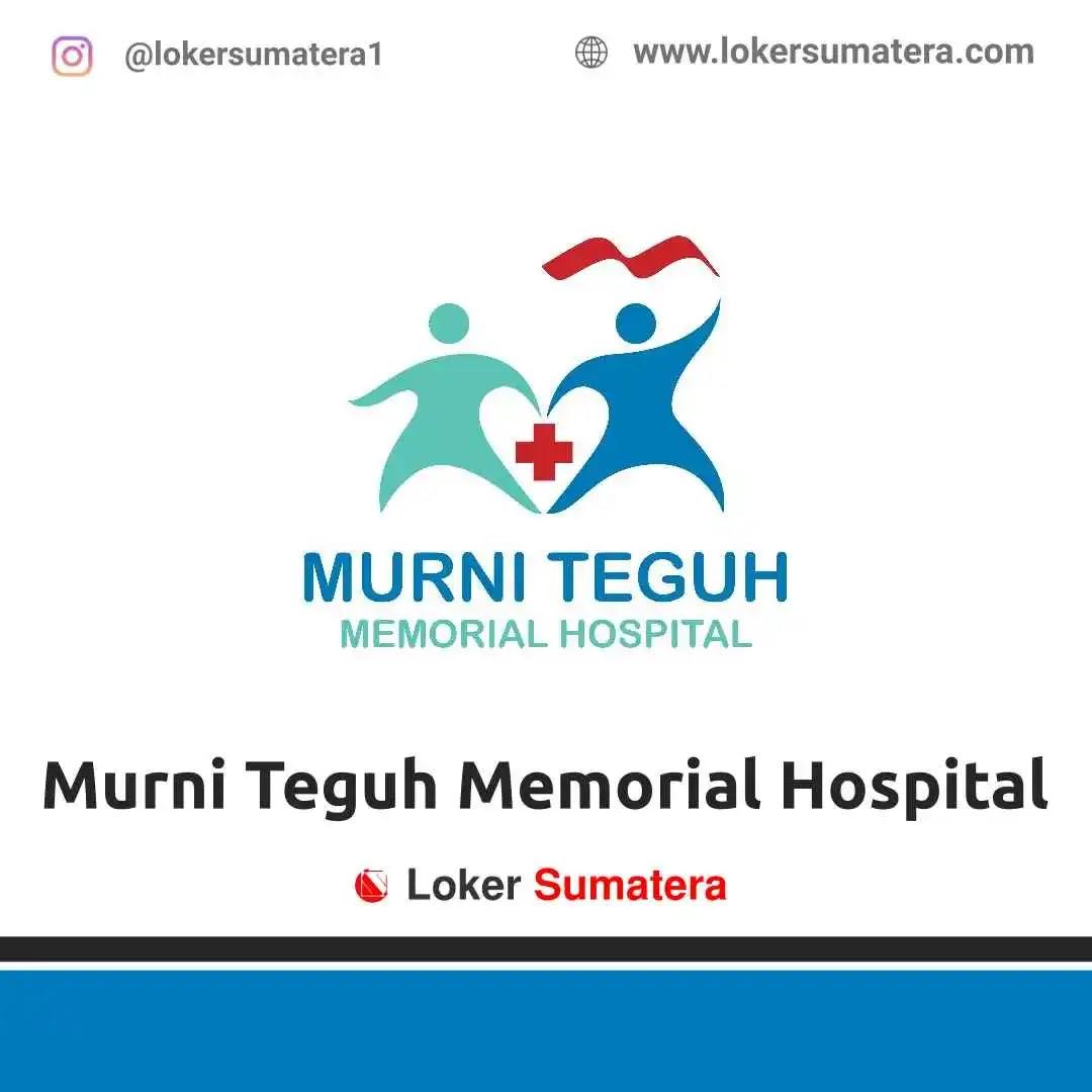 Lowongan Kerja Medan: Murni Teguh Memorial Hospital Maret 2021