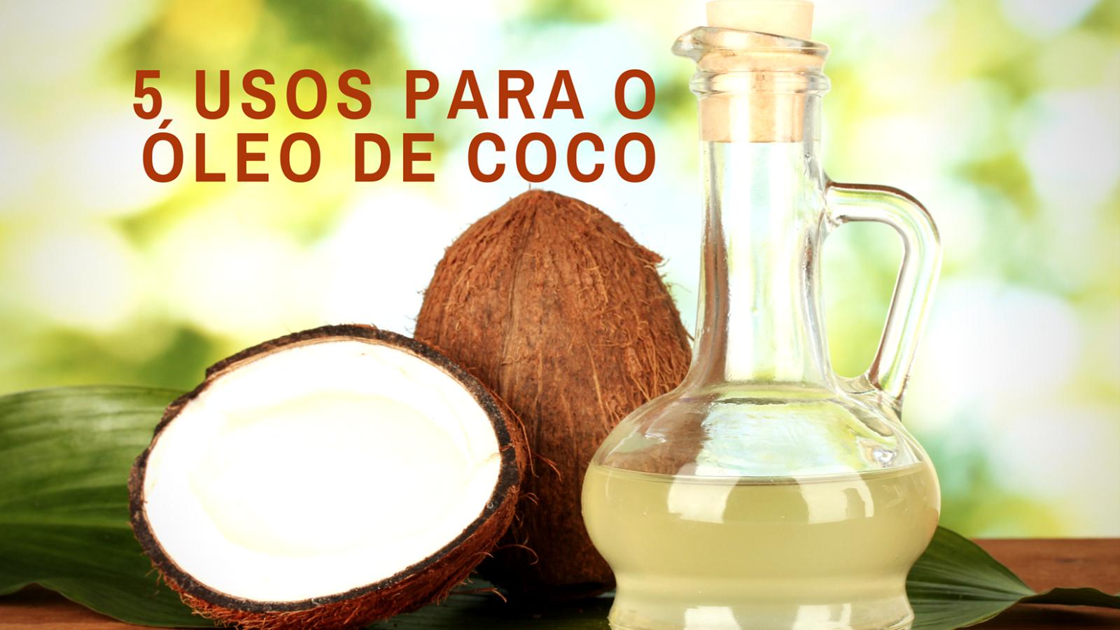 5 usos para o óleo de coco