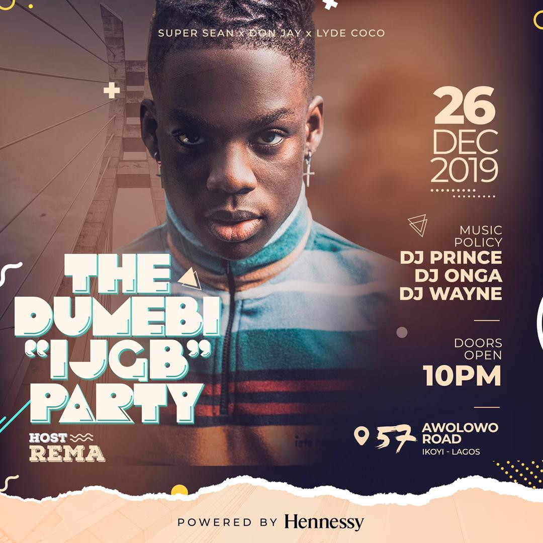 UPDATE Turn Up This Weekend with The Dumebi IJGB Party hosted by Rema