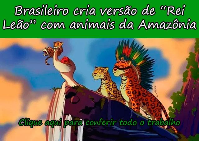 """UM BRASILEIRO RESOLVEU CRIAR UMA VERSÃO DE """"O REI LEÃO"""" COM ANIMAIS DA AMAZÔNIA"""