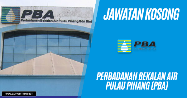 jawatan kosong Perbadanan Bekalan Air Pulau Pinang (PBA) 2018