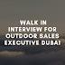 Walk in interview for Outdoor Sales Executive Dubai