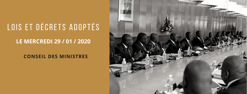 Lois et décrets adoptés en Conseil des Ministres du 29/01/2020