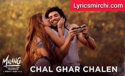 Chal Ghar chale Song Lyrice   Malang   Arijit Singh   Bollywood Song 2020