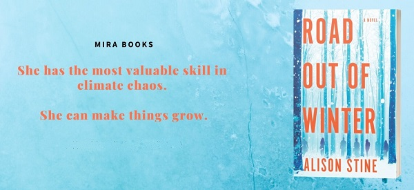 Road Out of Winter by Alison Stine.- She has the most valuable skill in climate chaos. She can make things grow.
