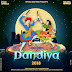 Dandiya - 2 (2018) - DJ Sam3dm SparkZ & DJ Prks SparkZ