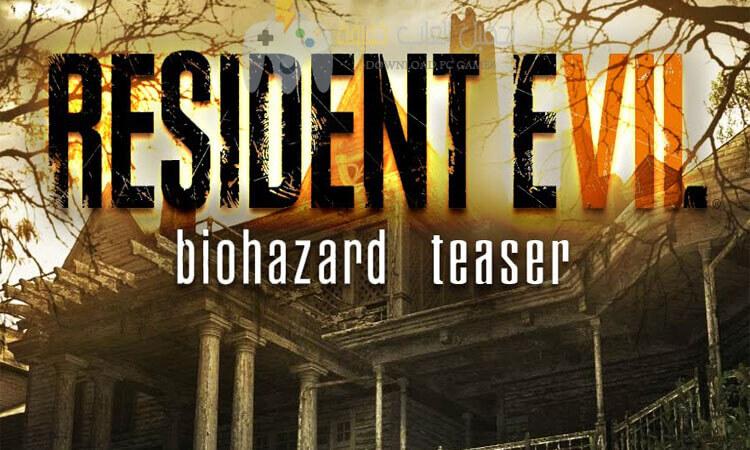 تحميل لعبة رزدنت ايفل 7 Resident Evil للكمبيوتر برابط واحد من ميديا فاير