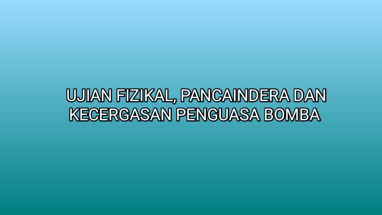 Ujian Fizikal, Pancaindera Dan Kecergasan Penguasa Bomba KB29/ KB41 2021