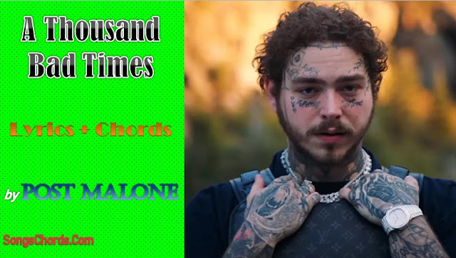 A Thousand Bad Times Chords and Lyrics by Post Malone