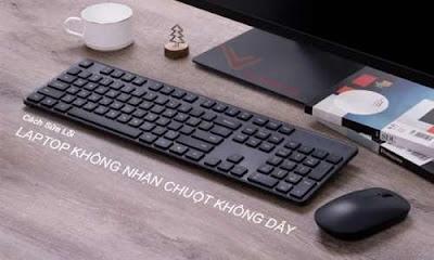 laptop khong nhan chuot khong day