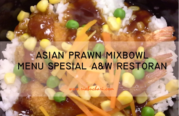 ASIAN PRAWN MIXBOWL, MENU SPESIAL A&W RESTORAN