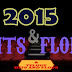 2015 HITS AND FLOPS