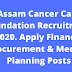 Assam Cancer Care Foundation Recruitment 2020. Apply Finance, Procurement & Medical Planning Posts