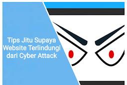 Tips Jitu Supaya Website Terlindungi dari Cyber Attack