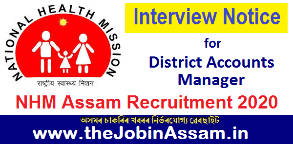 NHM, Assam recruitment 2020: Interview Notice for District Accounts Manager