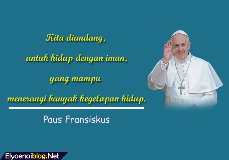 kata mutiara paus fransiskus tentang kehidupan dan iman