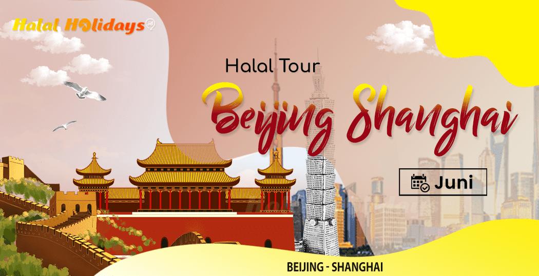 Paket Wisata Halal Tour Beijing Shanghai China Juni 2022