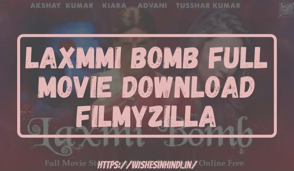 Laxmmi Bomb Full Movie Download Filmyzilla