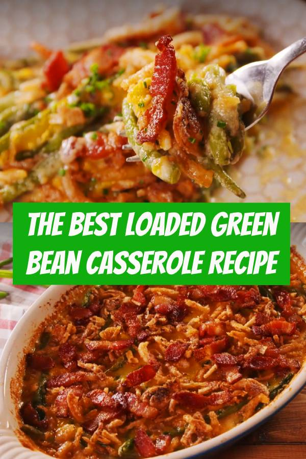 The Best Loaded Green Bean Casserole is perfect for Thanksgiving. #Greenbean #Casserole #dinner #thanksgiving #thanksgivingrecipe