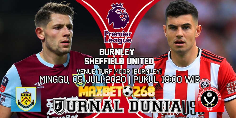 Prediksi Burnley vs Sheffield United 05 Juli 2020 Pukul 18:00 WIB
