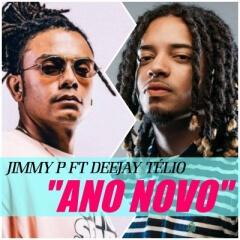 Jimmy P feat. Deejay Télio - Ano Novo