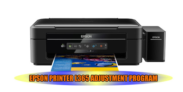 EPSON L365 PRINTER ADJUSTMENT PROGRAM