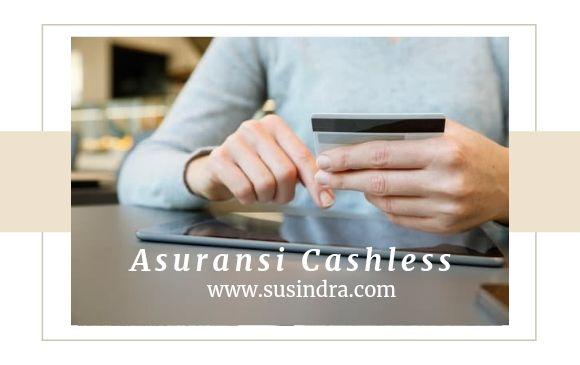 Pengertian, Kelebihan dan Manfaat Asuransi Cashless dari AXA Mandiri