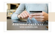 Pengertian, Kelebihan dan Manfaat Asuransi Cashless