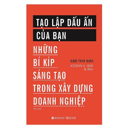 Tạo Lập Dấu Ấn Của Bạn (Những Bí Kíp Sáng Tạo Trong Xây Dựng Doanh Nghiệp) ebook PDF-EPUB-AWZ3-PRC-MOBI
