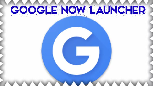 google now launcher app   Google Now Launcher APK for Android <<< A smarter way to use your phone or tablet
