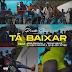 Preto Show feat. Mids Brazuca, Teo No Beat, Dj Hélio Baiano & Dj Black Spygo - Tá Baixar (Afro Beat) [Download]