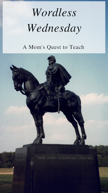 Wordless Wednesday: A Mom's Quest to Teach; Stonewall Jackson statue at Manassas