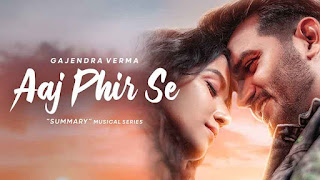 Gajendra Verma - Aaj Phir Se LyricsTuneful