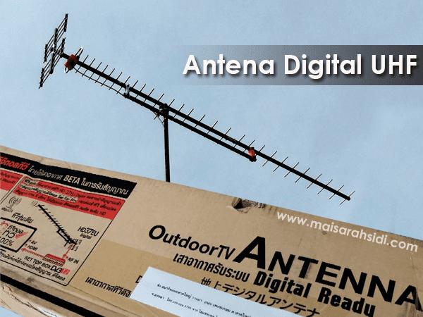 Tukar Antena Digital UHF, Senang Dapat Siaran myFreeview