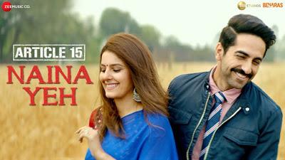 Naina Yeh Lyrics -Yasser Desai | Ayushmann Khurrana | Artical 15