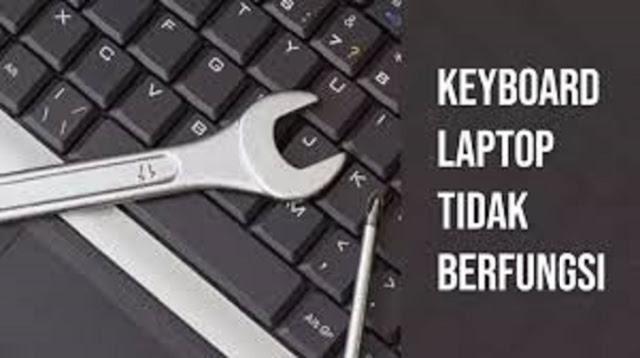 Cara Mengatasi Keyboard Laptop tidak berfungsi