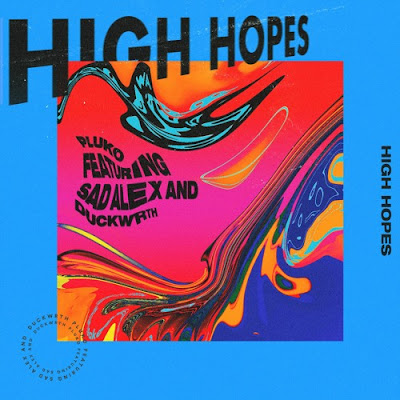 """Allow Us To Introduce You To Stellar-Ginchy Artist Pluko & His Absolutely Euphoric Dancy Tune """"High Hopes"""" Feat. Sad Alex & Duckwrth!"""