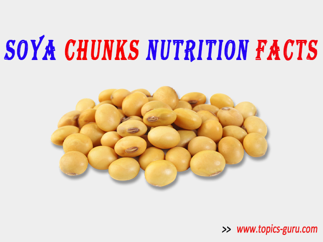 soya chunks nutrition facts- www.topics-guru.com