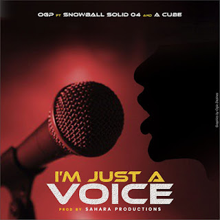 OGP – I'm Just A Voice ft. Snowball, Solid 04, A Cube