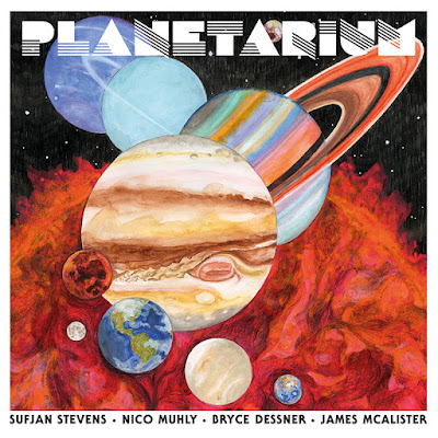 MusicLoad presents the album, Planetarium, by Sufjan Stevens, Bryce Dessner, Nico Muhly, James McAlister