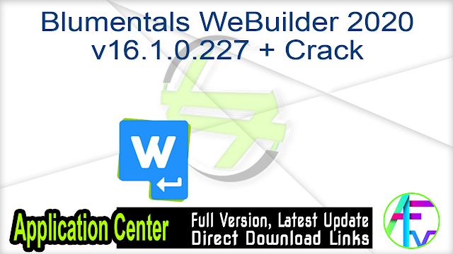 Blumentals WeBuilder 2020 v16.1.0.227 + Crack
