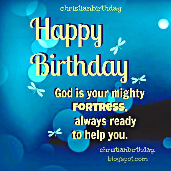 Christian Birthday Quotes for You by Mery Bracho. Free christian card with Bible verses. God bless you. Blessings.