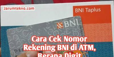 Cara Cek Nomor Rekening BNI Di ATM, Berapa Digit
