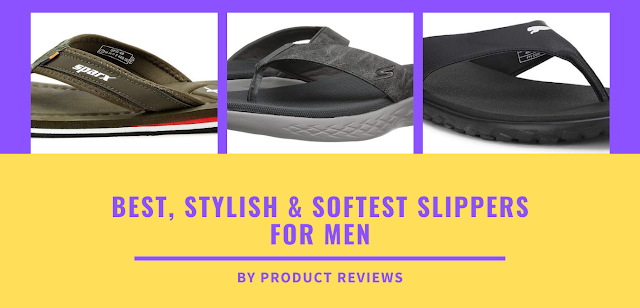 Best, stylish & softest slippers for men - Top comfortable Slippers