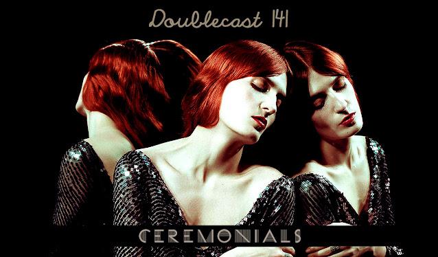 Florence + the Machine ceremonials dicos album podcast doublecast